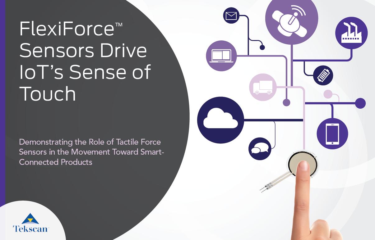 FlexiForce Sensors Drive IoT's Sense of Touch | Tekscan