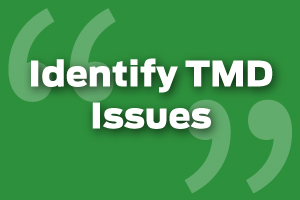 Identify TMD Issues More Effectively