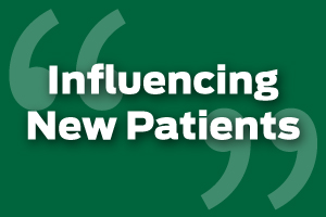 Make an Instant Influence on New Patients