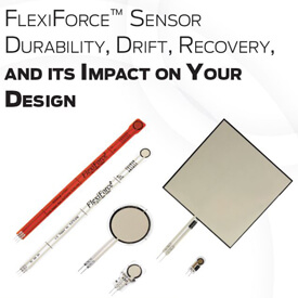 FlexiForce Sensor Durability, Drift, Recovery, and its Impact on Your Design