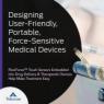 Designing User-Friendly, Portable, Force-Sensitive Medical Devices