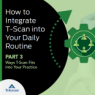 How to Integrate T-Scan into Your Daily Routine