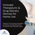 Innovate Therapeutic & Drug Delivery Devices for Home Use
