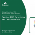 Treating TMD Symptoms in a Denture Patient
